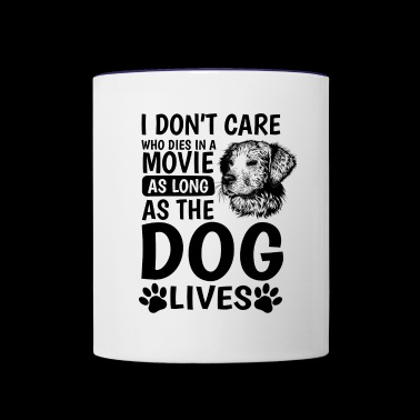 don´t care who dies in a movie as long as the dog - Contrast Coffee Mug