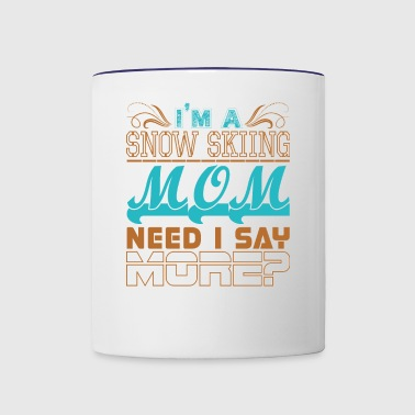 Im A Snow Skiing Mom Need I Say More - Contrast Coffee Mug