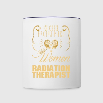 Strongest Women Made Radiation Therapist - Contrast Coffee Mug
