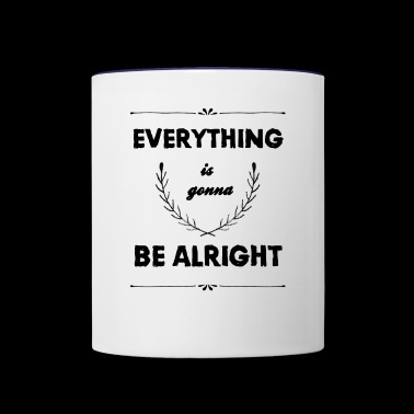 Everything is gonna be alright schwarz - Contrast Coffee Mug