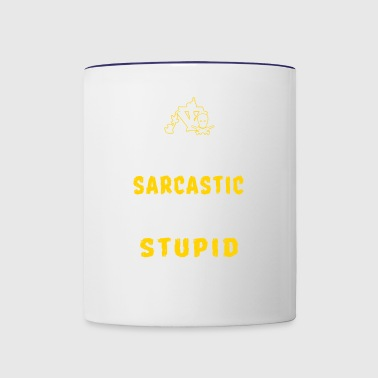 If you don t want a sarcastic - Contrast Coffee Mug