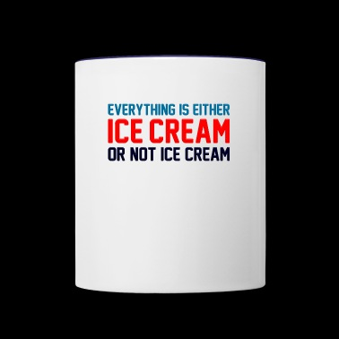 Everything Is Ice Cream Or Not Ice Cream - Contrast Coffee Mug