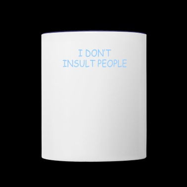 I Dont Insult People - Contrast Coffee Mug