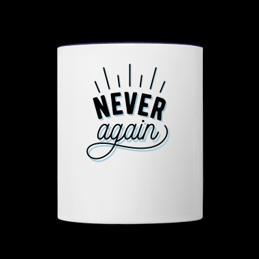 Never again - Contrast Coffee Mug