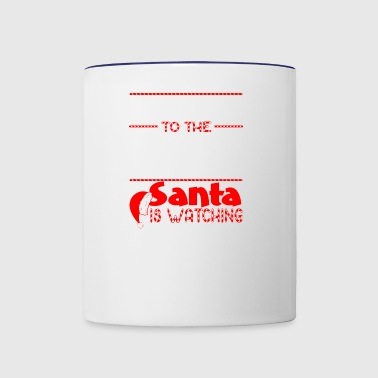 Be Nice To Sheet Metal Worker Santa Watching - Contrast Coffee Mug