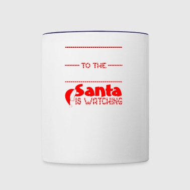 Be Nice To The Supervisor Santa Is Watching - Contrast Coffee Mug
