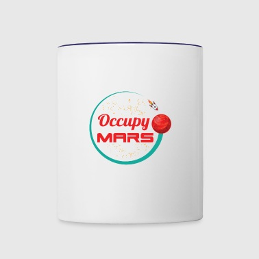 Occupy Space Travelers Occupy Mars Is A Space Gift Men WomenMars 002a - Contrast Coffee Mug