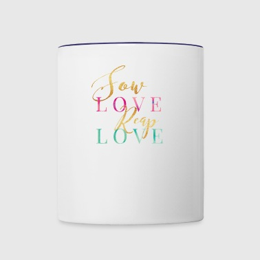 Sow Love Reap Love - Contrast Coffee Mug