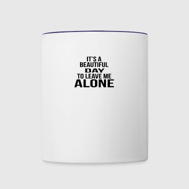It's a beautiful day to leave me alone Gift - Contrast Coffee Mug