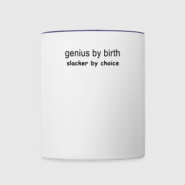 Genius by birth - Contrast Coffee Mug