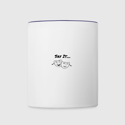 Say It - Contrast Coffee Mug