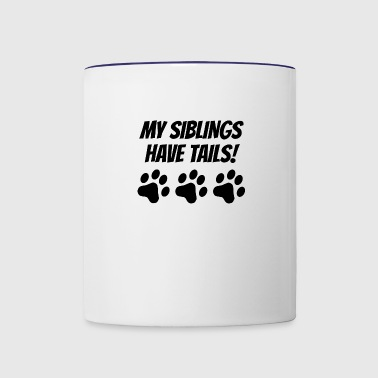 My Siblings Have Tails - Contrast Coffee Mug
