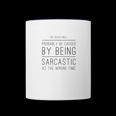 sarcastic tshirt - sarcastic at the wrong time - Contrast Coffee Mug