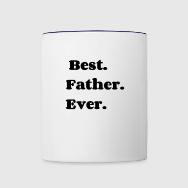 Best father ever - Contrast Coffee Mug