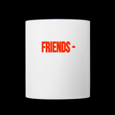 Friends - - Contrast Coffee Mug