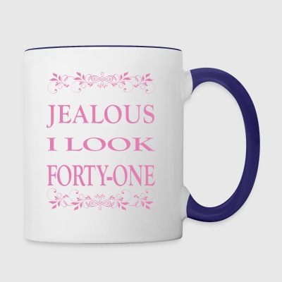 Dont be Jealous I look this good at forty one - Contrast Coffee Mug