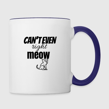 Can't even - Contrast Coffee Mug