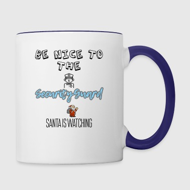 Be nice to the security guard Santa is watching - Contrast Coffee Mug