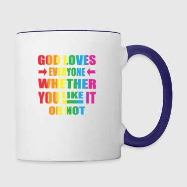 God Loves Everyone Whether You Like It Or Not - Contrast Coffee Mug