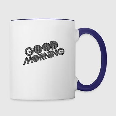 GOOD MORNING - Contrast Coffee Mug