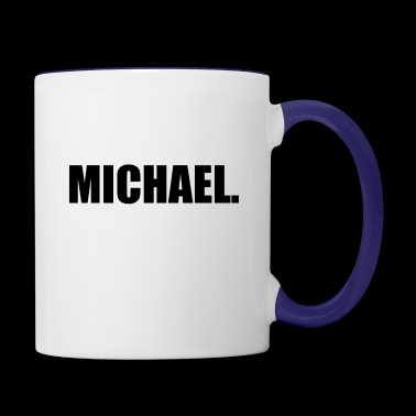 MICHAEL. - Contrast Coffee Mug