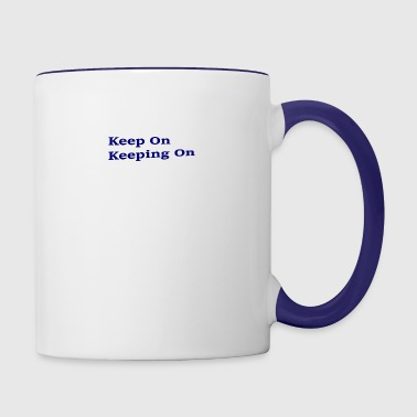 Keep On Keeping On - Contrast Coffee Mug