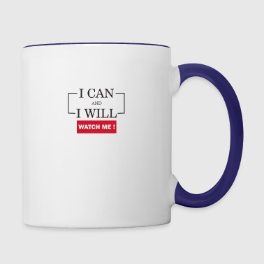I can and i will. Just watch me! - Contrast Coffee Mug