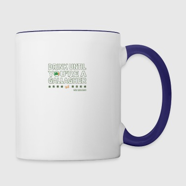 Drink Until Youre a Gallagher Shameless - Contrast Coffee Mug