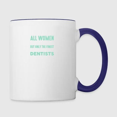 The Finest Become Dentists T Shirt - Contrast Coffee Mug