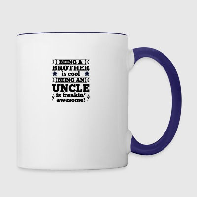 Brother Is Cool Being An Uncle Is Freakin Awesome - Contrast Coffee Mug