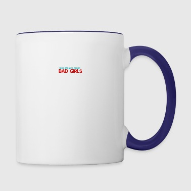 Good girls go to heaven Bad girls go to my bed - Contrast Coffee Mug