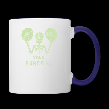 Your funeral - Contrast Coffee Mug