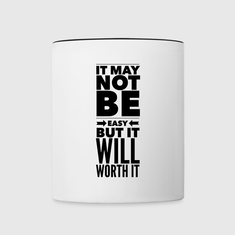 It may not be easy but it will worth it - Contrast Coffee Mug