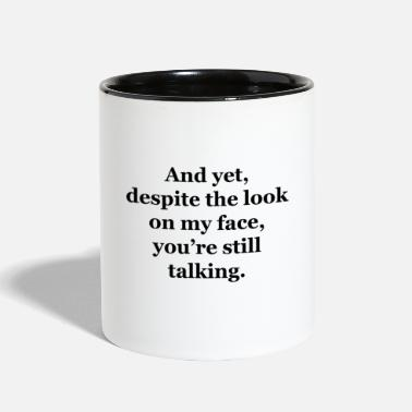Despite the Look - Contrast Coffee Mug