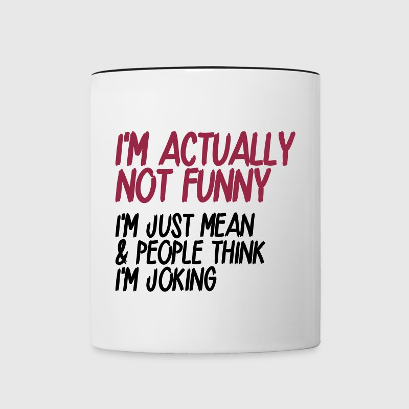 I'm actually not funny. I'm just mean - Contrast Coffee Mug