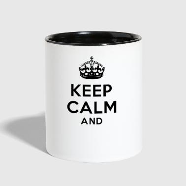 Calm Keep calm and - Contrast Coffee Mug