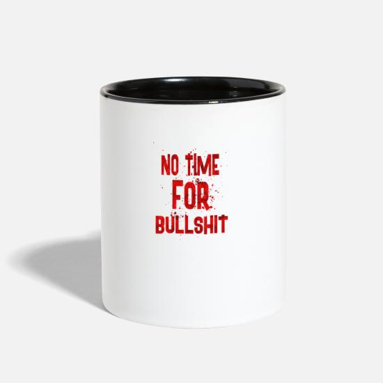 Birthday Mugs & Drinkware - No time for bullshit - Two-Tone Mug white/black