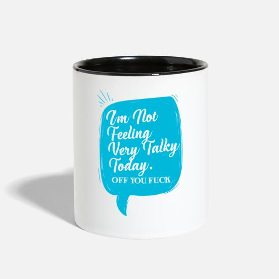 Fuck Mugs & Drinkware - I'm Not Feeling Very Talky Today Off You Fuck - Two-Tone Mug white/black