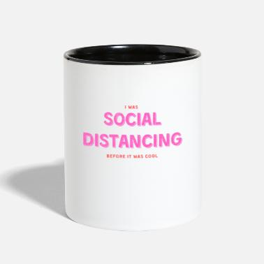 Pandemic I was social distancing before it was cool - Two-Tone Mug