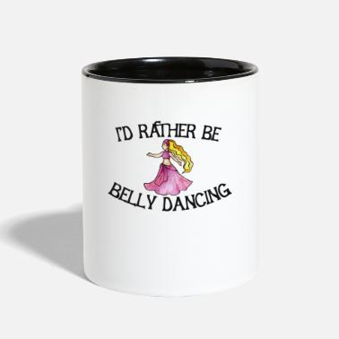Belly I'd rather be belly dancing - Two-Tone Mug