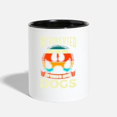 All I Need Is My Book And My Dog Funny Introverted But Willing To Discuss Dogs - Two-Tone Mug