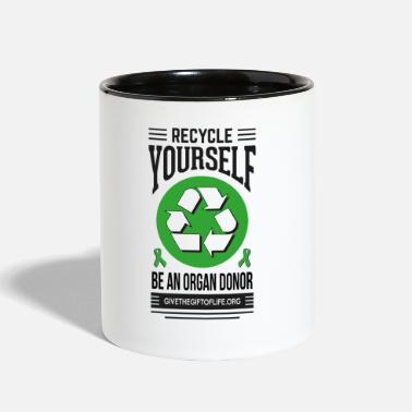 Recycling recycle yourself organ donation  - Two-Tone Mug