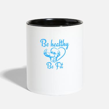 Healthy Be Healthy Be Fit - Two-Tone Mug