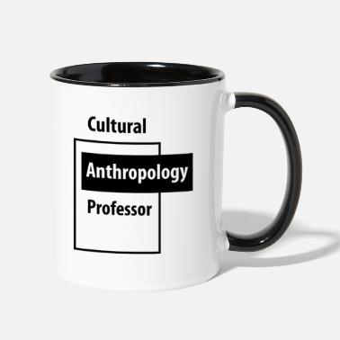 Education Culture Cultural Anthropology Professor - Education Job - Two-Tone Mug