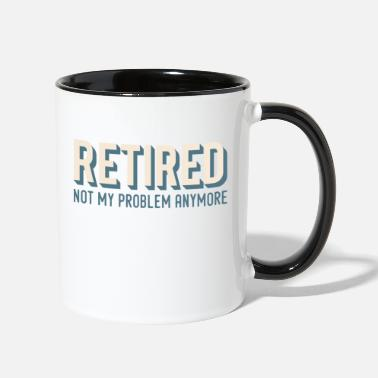 Problem Retirement Gift product Retired Not My Problem - Two-Tone Mug