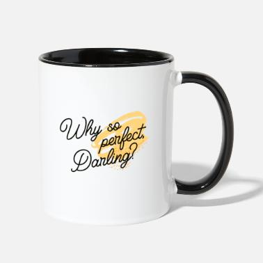 Why so perfect, Darling? - Contrast Coffee Mug