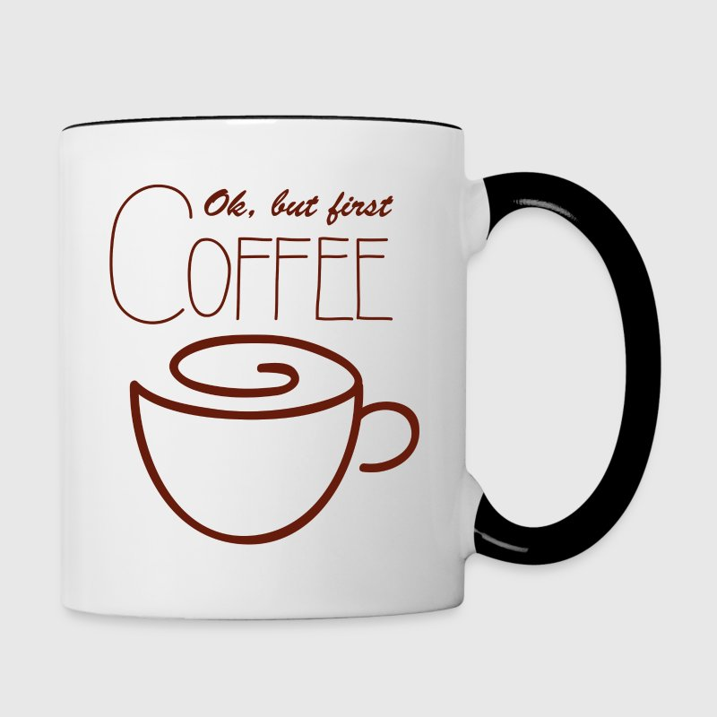 Ok, but first coffee - Contrast Coffee Mug