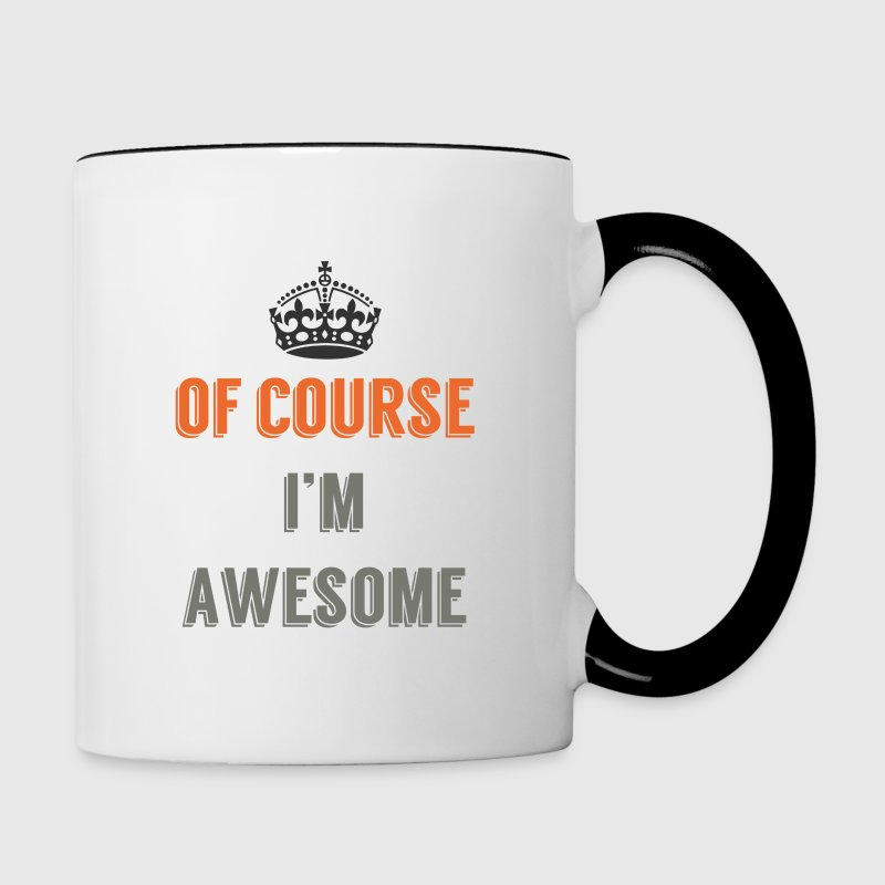 Of Course I'm Awesome - Contrast Coffee Mug