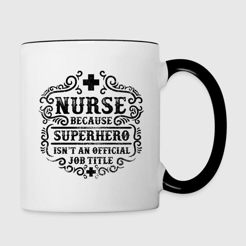 Nurse Funny Superhero Quote - Nursing Humor - Contrast Coffee Mug