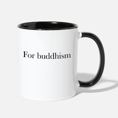 Buddhism For buddhism - Two-Tone Mug